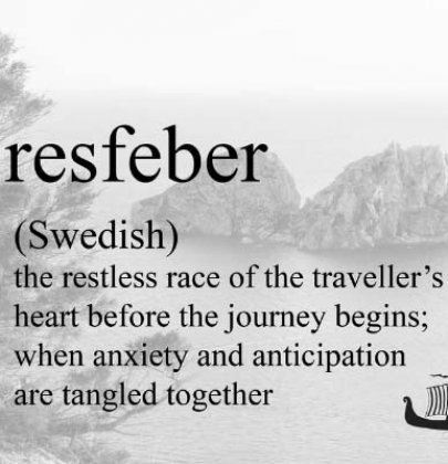 Resfeber- Foreign words with Beautiful Meanings