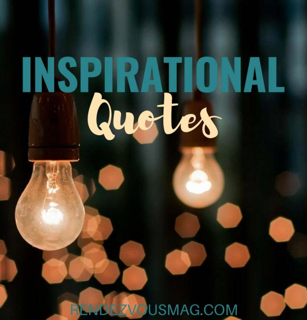 31 Quotes- Inspirational Quotes to Live By