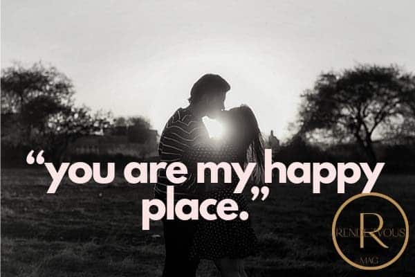 """""""You are my happy place."""" quote photo"""
