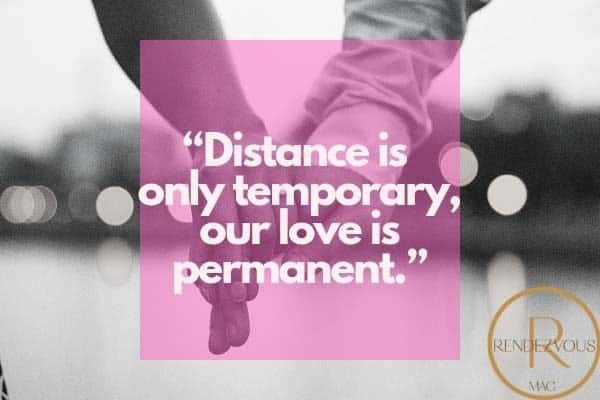 distance is temporary love is permanent