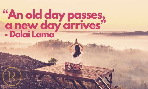"""An old day passes, a new day arrives"" - Dalai Lama -good morning quotes with images"