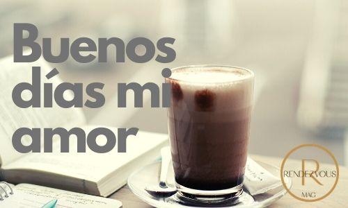 good-bruenos dias mi amor morning quotes & texts