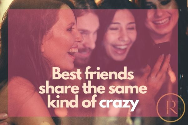 Galentines day quotes- Best friends share the same kind of crazy