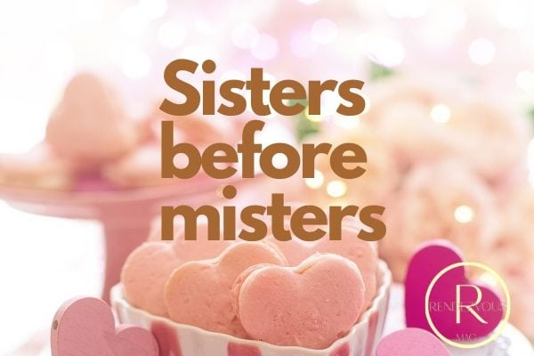 Sisters before misters - galentines day quotes
