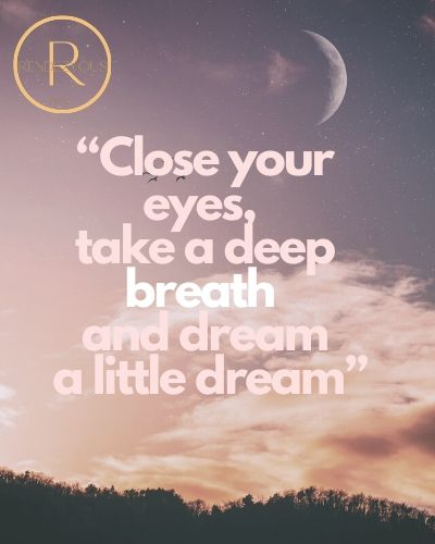 """""""Close your eyes, take a deep breath and dream a little dream""""- sweet good night quotes"""