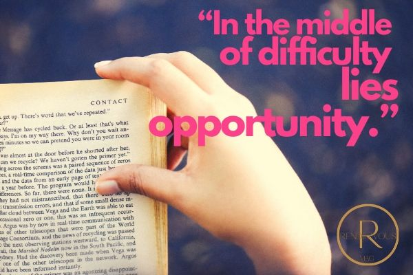 """""""In the middle of difficulty lies opportunity."""" stay strong quotes"""