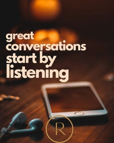 great conversations start by listening- tinder first messages