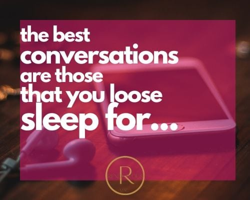 the best conversations are those that you loose sleep for...conversation starters for texting
