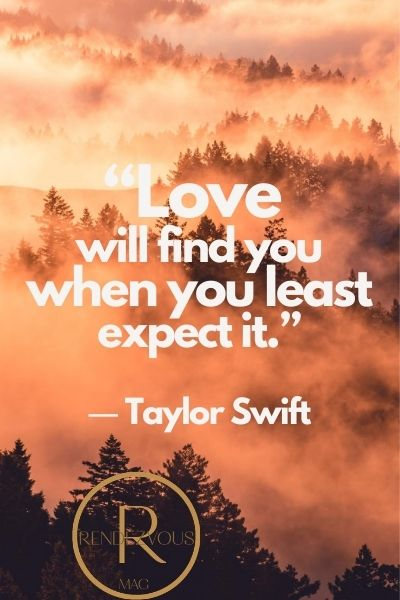 """""""Love will find you when you least expect it."""" ― Taylor Swift quotes image"""