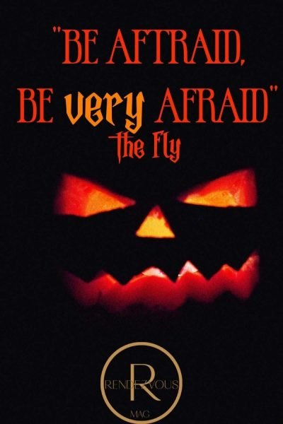 be afraid be very afraid...Halloween quotes