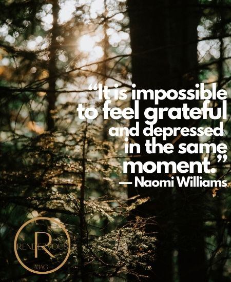 """""""It is impossible to feel grateful and depressed in the same moment."""" — Thankful quotes for friends"""